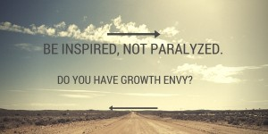 Be inspired, not paralyzedblog