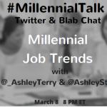 Top Millennial Job Trends on #MillennialTalk