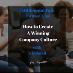 How to Create a Winning Company Culture on #MillennialTalk