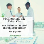 How To Stand Out As A New Grad In A Large Company on #MillennialTalk