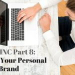 Your INC Part 8: Building Your Personal Brand