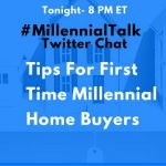 Tips For First Time Millennial Home Buyers on #MillennialTalk