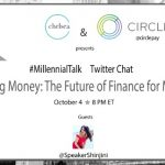 The Future of Finance for Millennials with Circle Pay App