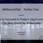 How to Succeed in Today's Gig Economy on #MillennialTalk Chat