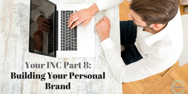 Your INC Part 8_ Building Your Personal Brand-4